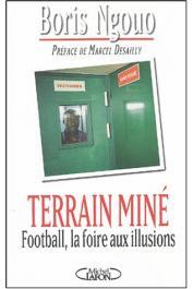 NGOUO Boris - Terrain miné : Football, la foire aux illusions