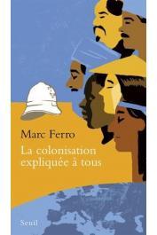 FERRO Marc - La colonisation expliquée à tous