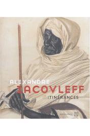 AUDOUIN-DUBREUIL Ariane - Alexandre Iacovleff : Itinérances