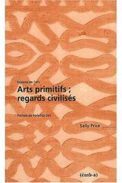 PRICE Sally - Arts primitifs ; regards civilisés