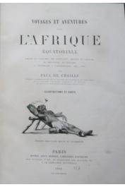 DU CHAILLU Paul Belloni - Voyages et aventures dans l'Afrique équatoriale. Moeurs et coutumes des habitants, chasse au gorille, au crocodile, à l'éléphant, à l'hippopotame, etc....