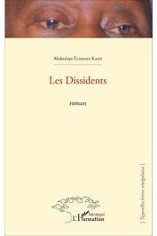 KANE Abdoulaye Elimane - Les dissidents. Roman