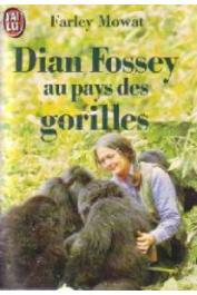MOWAT Farley - Dian Fossey au pays des gorilles