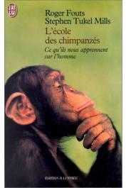 L'école des chimpanzés. Ce que les chimpanzés nous apprennent de l'humanité