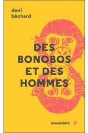 BECHARD Denis - Des bonobos et des hommes