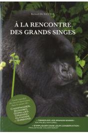 DE WETER Bernard - À la rencontre des grands singes: Guide mondial des sites d'observation dans la nature des Chimpanzés, Bonobo, Gorilles, Orangs-outangs et Gibbons
