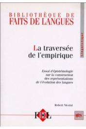 NICOLAÏ Robert - La traversée de l'empirique. Essai d'épistémologie sur la construction des représentations de l'évolution des langues