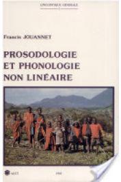 JOUANNET Francis - Prosodologie et phonologie non linéaire