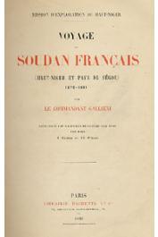 GALLIENI Commandant - Mission d'exploration du Haut Niger. Voyage au Soudan Français (Haut Niger et pays de Ségou)  1879-1881