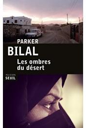 BILAL Parker (pseudonyme de Mahjoub Jamal) - Les ombres du désert