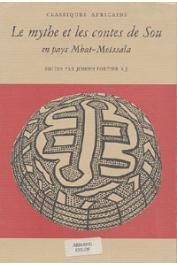 FORTIER Joseph - Le mythe et les contes de Sou en pays Mbaï-Moissala