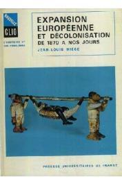 MIEGE Jean-Louis - Expansion européenne et décolonisation de 1870 à nos jours (édition 1973)