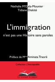 M'DELA-MOUNIER Nathalie, DIAKITE Tidiane - L'immigration n'est pas une Histoire sans paroles