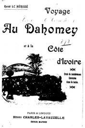 LE HERISSE René - Voyage au Dahomey et à la Côte d'Ivoire
