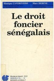 CAVERIVIERE Monique, DEBENE Marc - Le droit foncier sénégalais