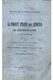 ANDRE Théodore - Le droit privé des Sénéfo du Kénédougou (Cercle de Sikasso)