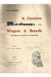 CHRISTOL Frank - A l'ombre d'un Wagon à Bœufs (Quelques souvenirs d'enfance)