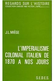 MIEGE Jean-Louis - L'impérialisme colonial italien de 1870 à nos jours