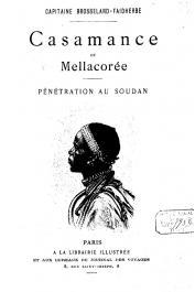 BROSSELARD-FAIDHERBE  Henri (capitaine) - Casamance et Mellacorée. Pénétration au Soudan