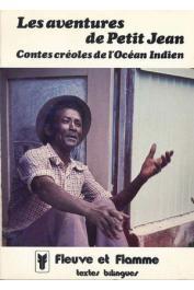 CARAYOL M., CHAUDENSON R. (textes recueillis par), DOOMUN P. (avec la collaboration de) - Les aventures de Petit Jean. Contes créoles de l'Océan Indien