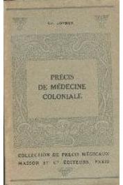 JOYEUX Charles, (docteur), SICE Adolphe - Précis de médecine coloniale - Deuxième édition