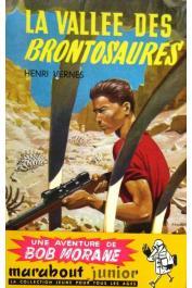 VERNES Henri - La vallée des brontosaures. Une aventure de Bob Morane