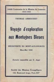 ARBOUSSET Thomas - Voyage d'exploration aux Montagnes Bleues. Découverte du Mont-aux-sources. Mars-Mai 1836. Extraits rassemblés par G. Atger