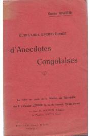 AUGOUARD Chanoine - Guirlande enchevêtrée d'anecdotes congolaises