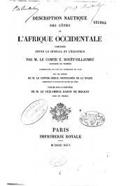 BOUËT-WILLAUMEZ Louis-Edouard (Comte) -  Description nautique des côtes de l'Afrique occidentale comprises entre le Sénégal et l'Équateur + Appendice descriptif entre l'Equator et le Cap de bonne-Esperance + Appendice descriptif