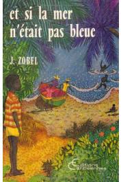 ZOBEL Joseph - Et si la mer n'était pas bleue