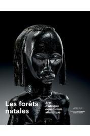 LE FUR Yves (sous la direction de) - Les forêts natales : Arts d'Afrique équatoriale atlantique