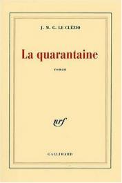 LE CLEZIO Jean-Marie Gustave - La quarantaine
