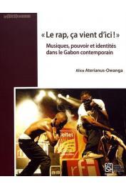 """ATERIANUS-OWANGA Alice - """"Le rap, ça vient d'ici !"""" Musique, pouvoir et identités dans le Gabon contemporain"""