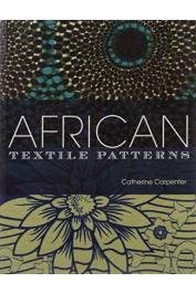 CARPENTER Catherine - African Textile Patterns