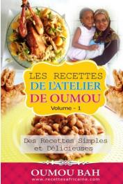 BAH Oumou - Les recettes de l'atellier d'Oumou, Volume 1 : Des recettes simples et délicieuses