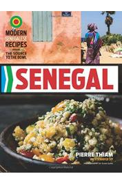 THIAM Pierre, SIT Jennifer - Senegal: Modern Senegalese Recipes from the Source to the Bowl
