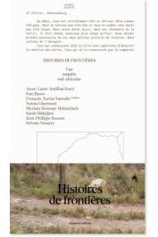 AMILHAT-SZARY Anne-Laure, GHERMANI Naïma, HOUSSAY-HOLZschuch, MEKDJIAN Sarah, VENAYRE Sylvain - Histoires de frontières, une enquête sud-africaine