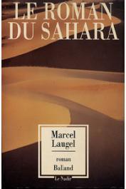 LAUGEL Marcel - Le roman du Sahara