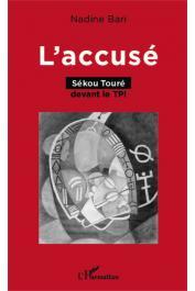 BARI Nadine - L'accusé. Sékou Touré devant le TPI