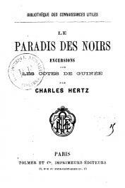 HERTZ Charles - Le paradis des noirs. Excursions sur les côtes de Guinée