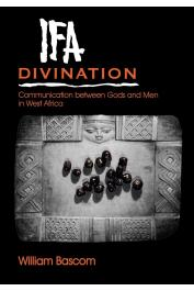 BASCOM William W. - Ifa Divination: Communication Between Gods and Men in West Africa