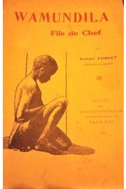 FORGET Robert - Wamundila, fils de chef. Récit de mœurs d'un enfant Mulozi (Zambèze)