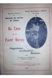 CADIER Charles - Nouvelle édition de Sauvons les païens du Gabon. Au cœur de la forêt vierge. Paganisme .. Civilisation .. Mission…