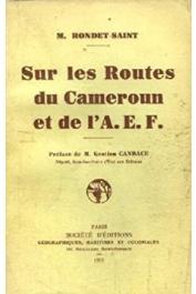 RONDET-SAINT Maurice - Sur les routes du Cameroun et de l'A.E.F.