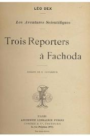 DEX Léo - Les aventures scientifiques: Trois reporters à Fachoda