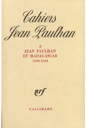 Collectif, PAULHAN Jacqueline Fredéric (présenté par) - Jean Paulhan et Madagascar (1908-1910)