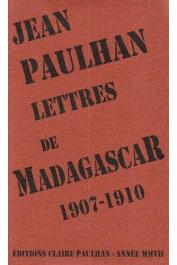 PAULHAN Jean, INK Laurence (édtion établie,annotée et préfacée par) - Lettres de Madagascar 1907-1910