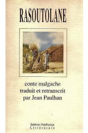 PAULHAN Jean - Rasoutolane, conte malgache traduit et retranscrit par ______