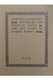 PARNY Evariste de (Chevalier), DUPONT Jacques (illustrations) - Chansons madécasses recueillies par ____ avec six images de Jacques Dupont