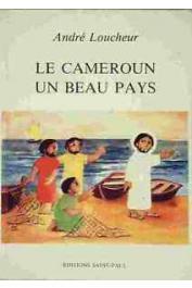 LOUCHEUR André (Mgr.) - Le Cameroun, un beau pays